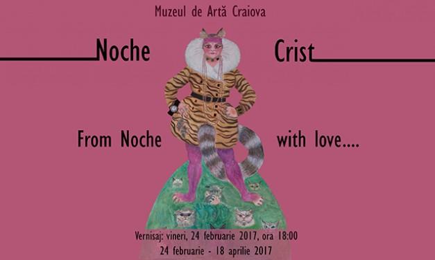 From Noche with love…/ De la Noche  cu dragoste… @ Muzeul de Artă Craiova