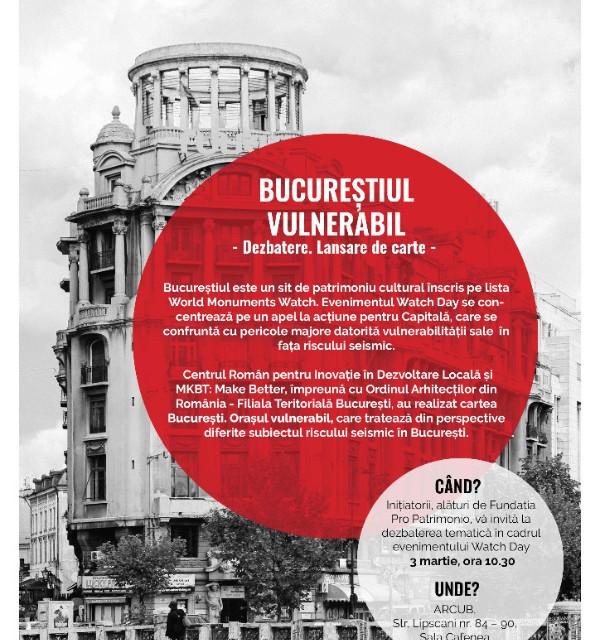 Bucureștiul Vulnerabil – Dezbatere. Lansare de carte @ Watch Day 2017