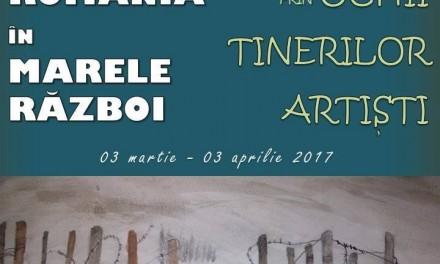 Deschiderea microexpoziției România în Marele Război prin ochii tinerilor artiști @ Muzeul Naţional de Istorie a României