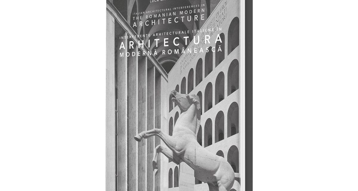 Lansarea volumului Interferențe arhitecturale italiene în arhitectura modernă românească de Luca Matei Stoian