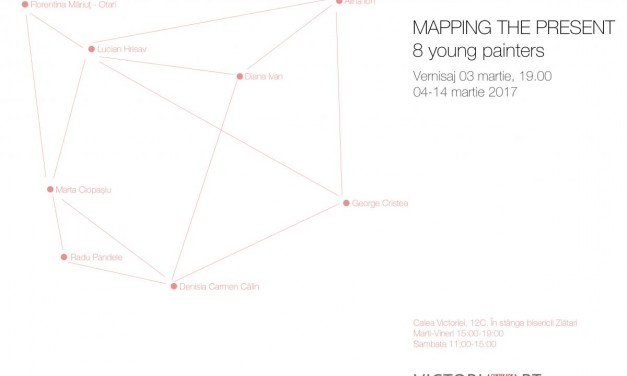 Mapping the Present @ Victoria Art Center, București