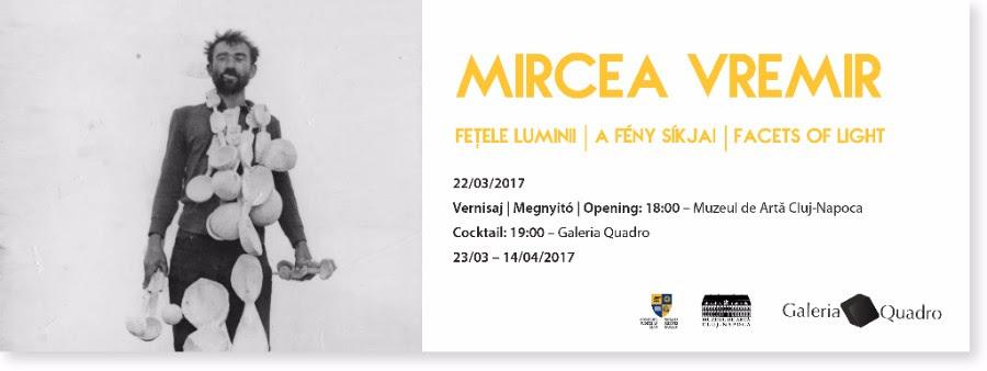 """Mircea Vremir """"Fețele luminii"""" @ Muzeul de Artă Cluj-Napoca și Galeria Quadro"""