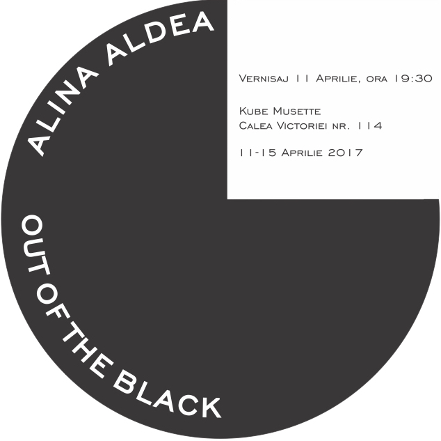 "Alina Aldea ""Out of the Black"" @ Kube Musette, București"
