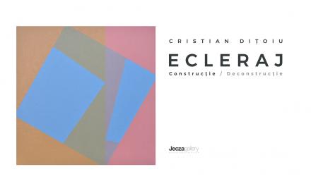 """Cristian Dițoiu """"Ecleraj"""" @ Galeria Jecza, Timișoara"""
