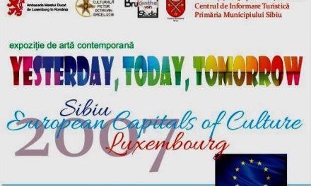 Expoziţie aniversară cu prilejul împlinirii a 10 ani de Capitală Culturală Europeană Sibiu – Luxembourg 2007 @ Primăria Municipiului Sibiu, Centrul de Informare Turistică