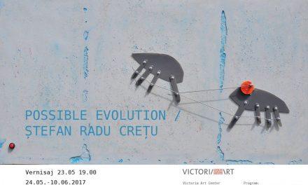 """Ștefan Radu Crețu """"Possible evolution"""" @ Victoria Art Center, București"""