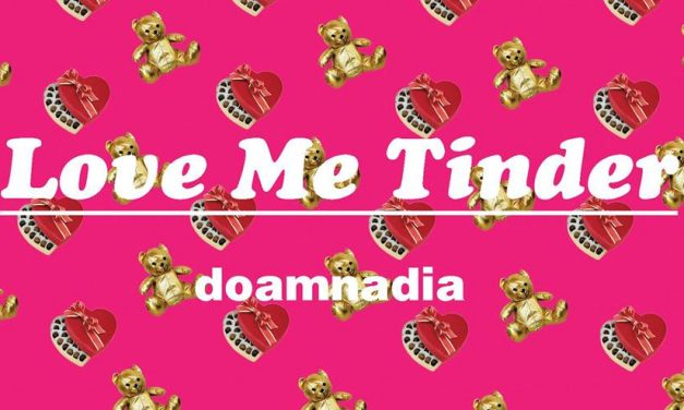 Love Me Tinder – doamnadia solo show