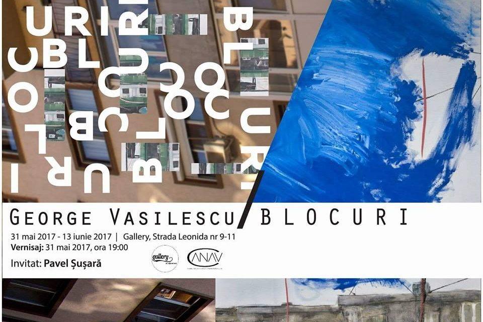 George Vasilescu – BLOCURI @ Gallery