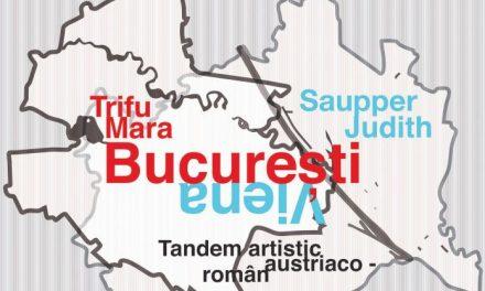"""Expoziția """"Orașe în dialog: București – Viena"""""""