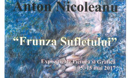 """Anton Nicoleanu, Expoziție de pictură și grafică """"FRUNZA SUFLETULUI"""" @ COMPLEXUL MUZEAL NAȚIONAL """"MOLDOVA"""" – MUZEUL UNIRII, Iași"""