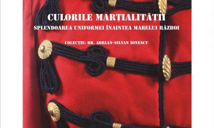 """""""Culorile marţialităţii. Splendoarea uniformei înaintea Marelui Război"""" @ Muzeul Naţional Cotroceni"""