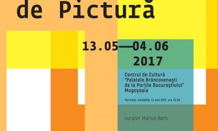 SALONUL NAȚIONAL DE PICTURĂ – 2017 @ Centrul de Cultură Palatele Brâncoveneşti