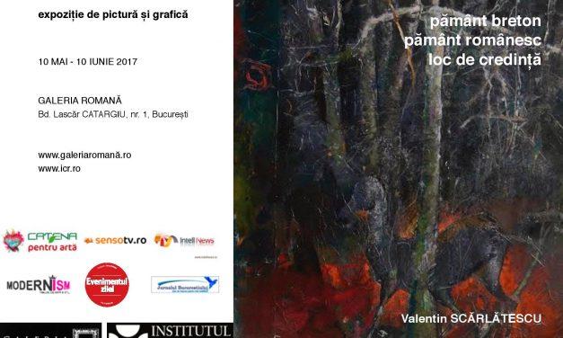 """Valentin Scărlătescu """"Pământ breton, Pământ românesc, Loc de credință"""" @ Galeria Romană, București"""