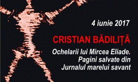 """Cristian Bădiliţă despre: """"Ochelarii lui Mircea Eliade. Pagini salvate din Jurnalul marelui savant"""" @ Conferințele TNB"""