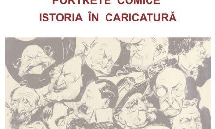 """Expoziția """"Portrete comice. Istoria în caricatură"""" @ Muzeul Naţional Cotroceni"""
