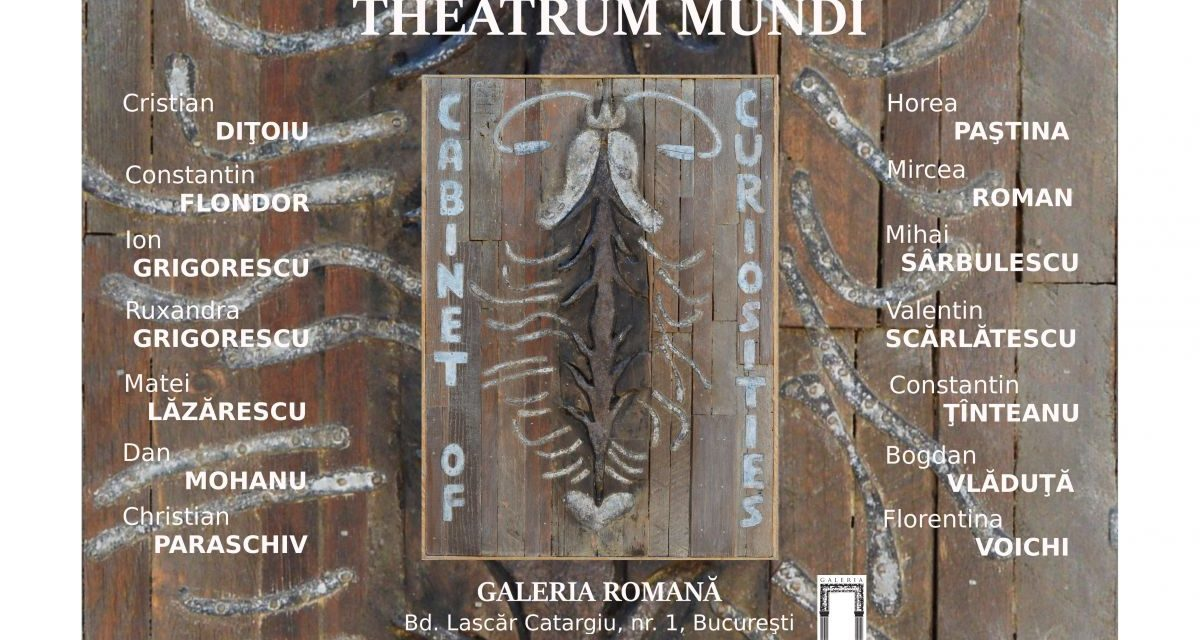 """Expoziția """"Theatrum mundi"""" @ Galeria Romană, București"""
