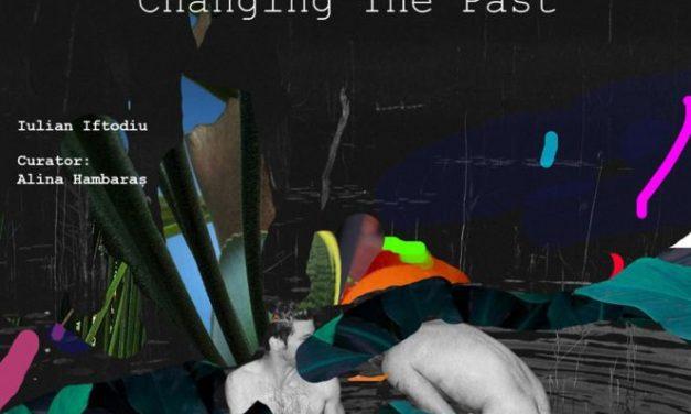 "Iulian Iftodiu ""Changing The Past"" @ Galeria Pygmalion, Casa Artelor, Timișoara"