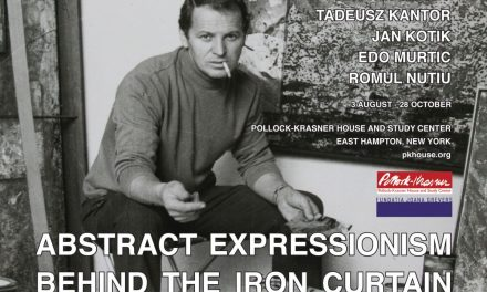 """Abstract Expressionism Behind the Iron Curtain"" @ Pollock-Krasner House, New York"
