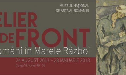 """""""Atelier de front. Artiști români în Marele Război"""" @ Muzeul Național de Artă al României"""