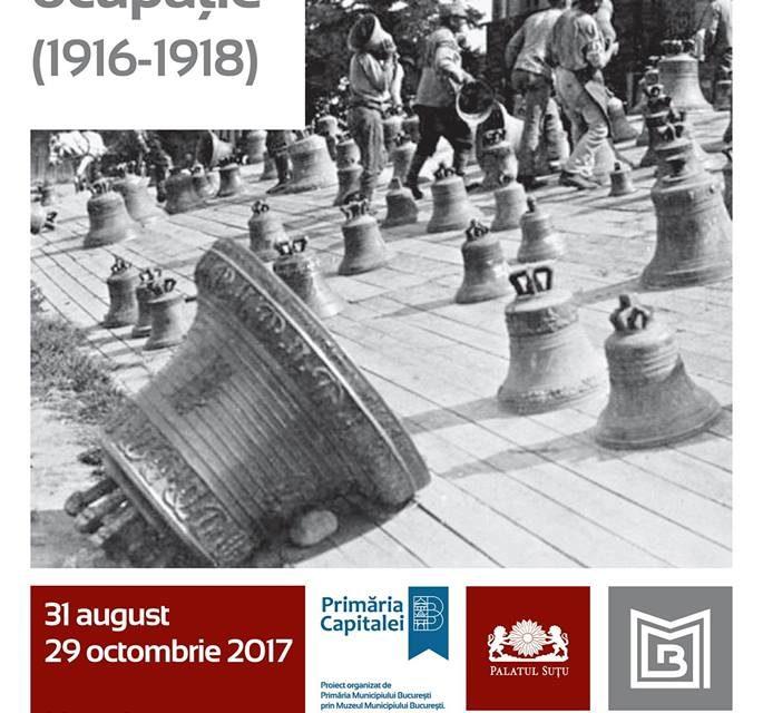 """Expoziția """"Bucureștii sub ocupație (1916-1918)"""" @ Muzeul Municipiului București"""