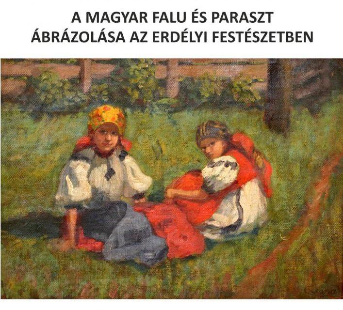 """Expoziția """"Satul și țăranul maghiar în pictura transilvăneană"""" la Muzeul Etnografic al Transilvaniei"""