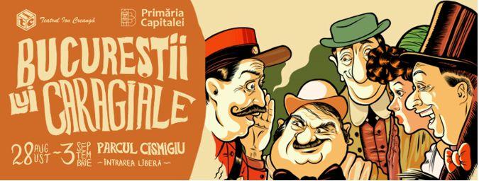 Festivalul Bucureștii lui Caragiale @ Parcul Cișmigiu, București