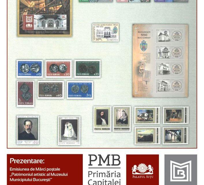 """Emisiunea de mărci poștale """"Patrimoniul artistic al Muzeului Municipiului București"""" și albumul """"Colecții ale istoriei și elitelor comunității"""""""