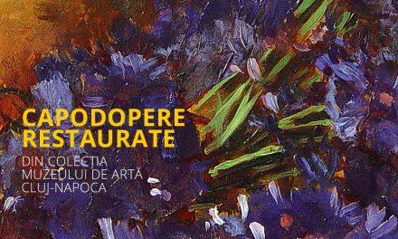 """""""Capodopere restaurate"""" @ Muzeul de Artă Cluj-Napoca"""