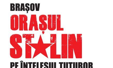Apel la locuitorii Brașovului: fostul Oraș Stalin pe înțelesul tuturor