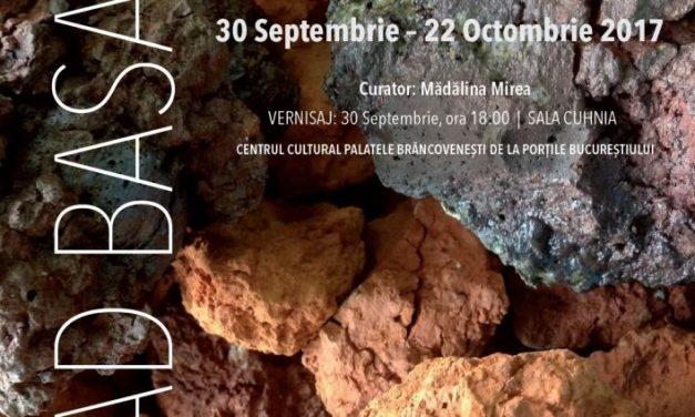 """Vlad Basarab """"Arheologia materiei"""" @ Centrul Cultural """"Palatele Brâncovenești de la Porțile Bucureștiului"""""""