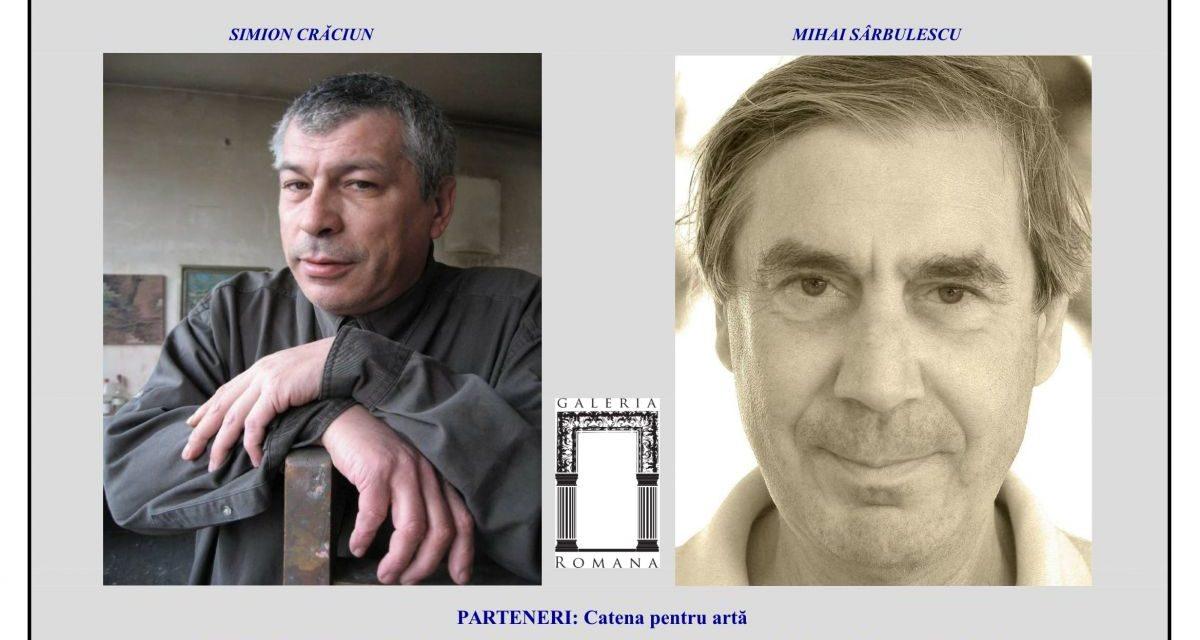 """Expoziția """"Doi prieteni: Simion Crăciun și Mihai Sârbulescu @ Galeria Romană, București"""