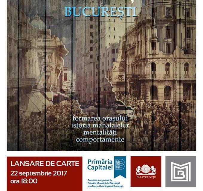"""Lansarea volumului """"Timpul orașului București"""" la Palatul Suțu"""