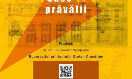 """Conferința """"Bucureștiul arhitectului Ștefan Ciocârlan"""" @ Caru cu Bere, București"""