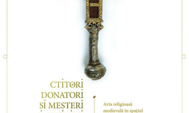 """Expoziția """"Ctitori, donatori și meșteri anonimi. Arta religioasă medievală în spațiul românesc ortodox"""" @ Muzeul Naţional de Istorie a României"""