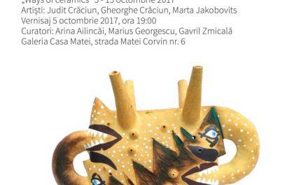 """Waysof Ceramics"": Judit Crăciun, Gheorghe Crăciun, Marta Jakobovits @ Galeria Casa Matei"