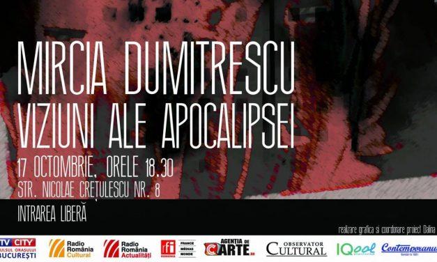 Conferințe de Istoria Artei: Mircia Dumitrescu, Viziuni ale apocalipsei @ Muzeul Naţional al Literaturii Române