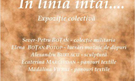 """Expoziția colectivă """"În linia întâi"""" @ Muzeul Municipal Iași"""