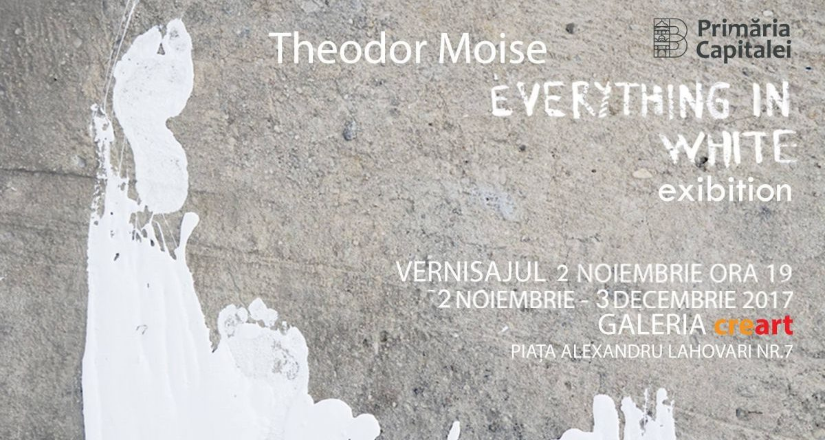 """Theodor Moise, solo show """"Everything in White"""" @ Galeria creart, București"""
