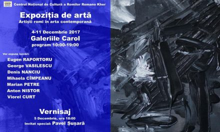 """""""Artişti romi în arta contemporană"""" @ Galeriile Carol, București"""