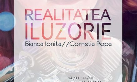 """Realitatea iluzorie"" Bianca Ioniță și Cornelia Popa @ Metropolis Art Collection / Metropolis Center, București"