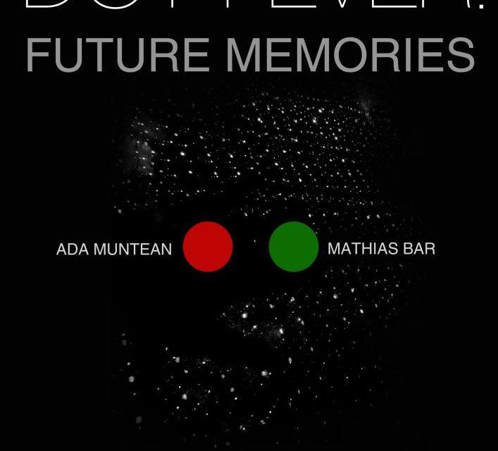 Ada Muntean & Mathias Bar – Open Studio: Dot Fever. Future Memories