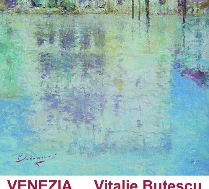 """Vitalie Butescu """"VENEZIA""""  – Institutul Italian de Cultură"""