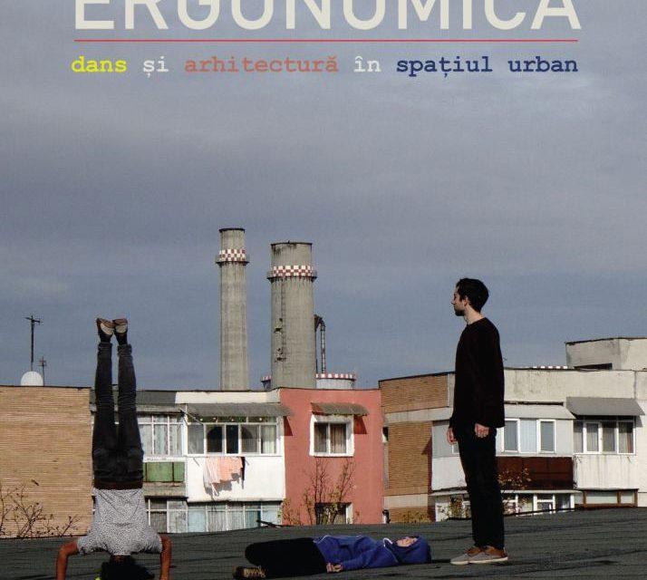 Dans și Arhitectură în spațiul urban. Ergonomica @ Working Art Space and Production