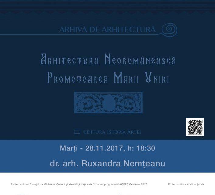 """Evenimentul """"Arhitectura neoromânească, promotoarea Marii Uniri"""""""
