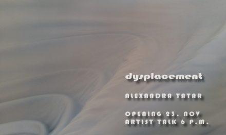 "Expoziția ""Dysplacement"" a Alexandrei Tatar @ Atelier 4 Cluj Napoca"