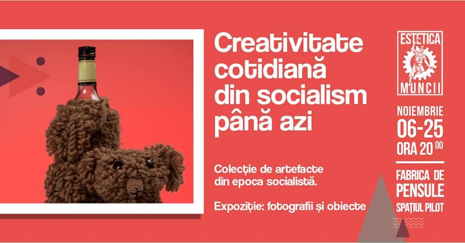 Expoziție: Estetica Muncii. Creativitate socială în cotidian @ Spațiul Pilot, Fabrica de Pensule, Cluj