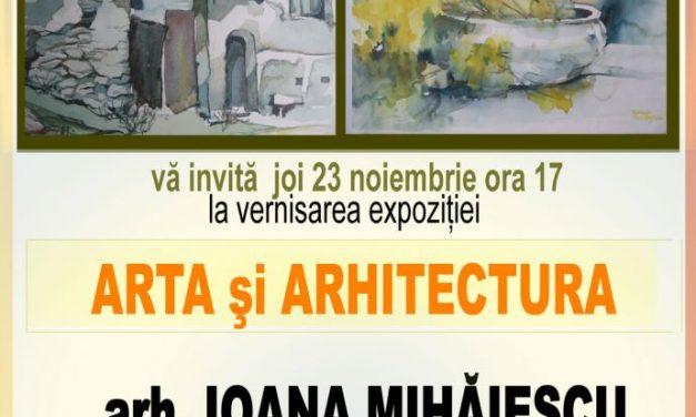 """Expoziție """"Artă și Arhitectură"""", arh. Ioana Mihăiescu @ Galeriile Municipale de Artă din Târgu Jiu"""
