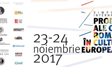 """Simpozionul internațional """"Proiecții ale culturii române în cultura europeană"""" @ Muzeul Național al Literaturii Române"""