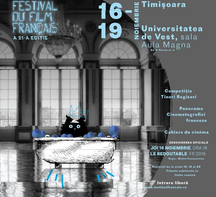 Festivalul Filmului Francez 2017 @ Sala AulaMagna a Universității de Vest
