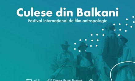Culese din Balkani – Festival Internațional de Film Documentar Antropologic, ed.III, Muzeul Țăranului Român